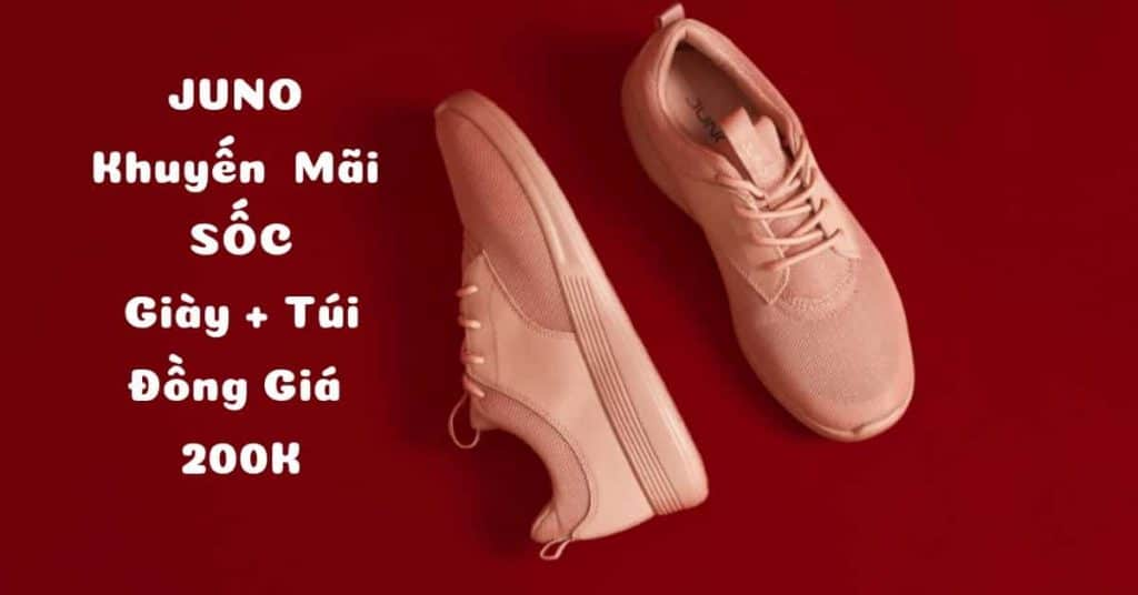 Juno khuyến mãi sốc giày và túi xách đồng giá 200k