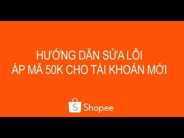 mã giảm giá Shopee cho tài khoản mới 2019