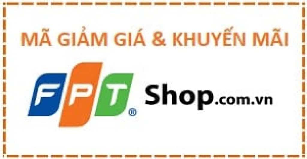 Mã giảm giá Fpt Shop
