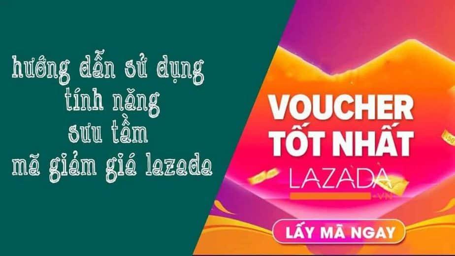 Sưu tầm Voucher Lazada tốt nhất