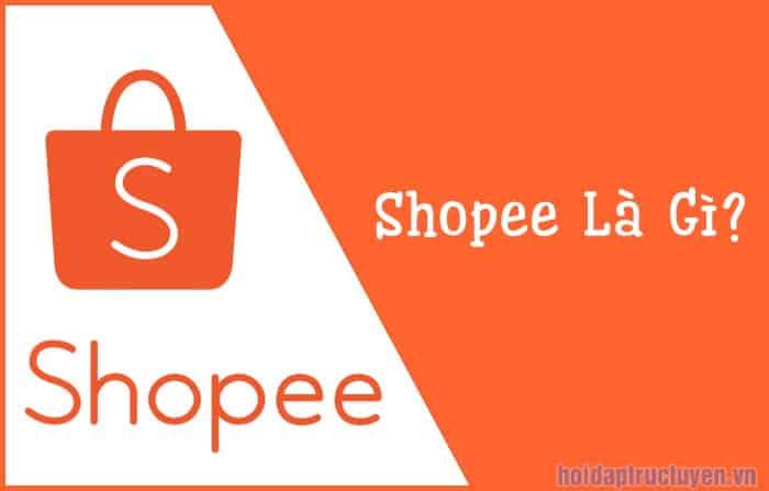 Tìm hiểu Về Shopee Là Gì? 11 BÍ MẬT Bạn Chưa Được Biết
