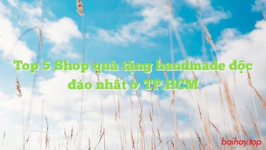 Top 5 Shop quà tặng Handmade TP HCM
