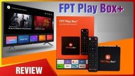 Đánh giá Fpt Play Box 2020