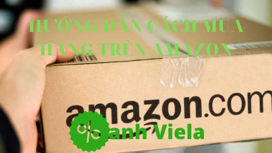 Cách tự mua hàng trên Amazon