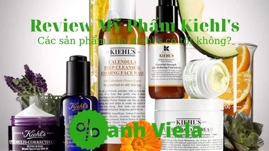 Review các sản phẩm của Kiehl's