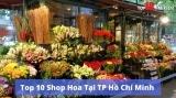 Top 10 Cửa Hàng Shop Hoa Điện Đặt Mua Flower Online Giá Rẻ 2020