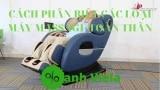 3 Cách Phân Biệt Ghế Massage Toàn Thân Chính Xác Nhất Hiện Nay
