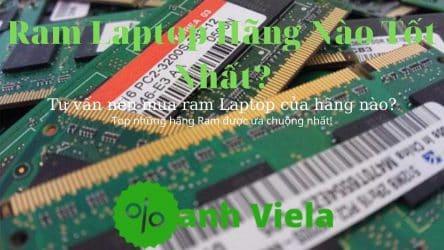 Nên Mua Ram Cho Laptop Hãng Nào Tốt Nhất (Top 9 Lựa Chọn 2021)