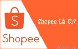 Tìm hiểu Về Shopee Là Gì? 11 BÍ MẬT Mà Bạn Chưa Hề Được Biết