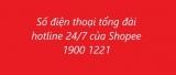 Tổng Đài Shopee Số Điện Thoại Liên Hệ Khiếu Nại CSKH Shopee 19001221
